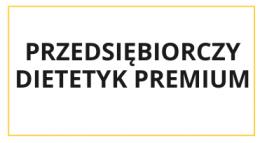 Przedsiębiorczy dietetyk - PREMIUM