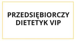 Przedsiębiorczy dietetyk - VIP